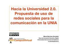 Hacia la Universidad 2.0. Propuesta de uso de redes sociales para la comunicación en la UNIA by Área de Innovación Universidad Internacional de Andalucía via slideshare