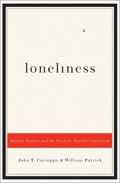 Loneliness  Author: John T. Cacioppo  Publisher: W. W. Norton & Company  Publication Date: August 25, 2008  Genre: Non-Fiction    Design Info:  Designer: Peter Mendelsund  Typeface: Monotype Scotch