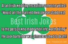 Irish Wedding Receptions, Best Short Jokes, Irish Jokes, Married Men, Bartender, Funny, Quotes, Crafts, Life