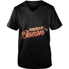 Powered by bacon funny shirts | Best T-Shirts USA are very happy to make you beutiful - Shirts as unique as you are.