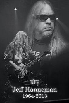 RIP Jeff Hanneman \m/