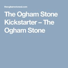 The Ogham Stone Kickstarter – The Ogham Stone Literary Journal Ireland