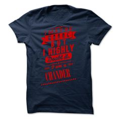 CHANDER - I may ᗛ  be wrong but i highly ︻ doubt it i am a CHANDERPrinted in the U.S.A - Ship Worldwide Select your style then click buy it now to !  Money Back Guarantee safe and secure checkout via: Paypal Credit Card. Click Add To Card pick your shirt style/color/size andt shirts, tee shirts