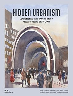 Hidden Urbanism: Architecture and Design of the Moscow Me... https://www.amazon.com/dp/3869224126/ref=cm_sw_r_pi_dp_jwILxbK7SEE0W