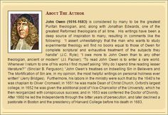 John Owen (1616-1683) is considered by many to be the greatest Puritan theologian, and, along with Jonathan Edwards, one of the greatest Reformed theologians of all time.