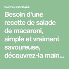 Besoin d'une recette de salade de macaroni, simple et vraiment savoureuse, découvrez-la maintenant Simple, Food, Recipe, Kitchens