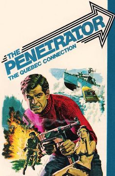 The Penetrator: The Quebec Connection Art by George Wilson (1976). http://www.bing.com/images/search?q=The+Penetrator+Art+by+George+Wilson&go=Submit+Query&qs=bs&form=QBIR