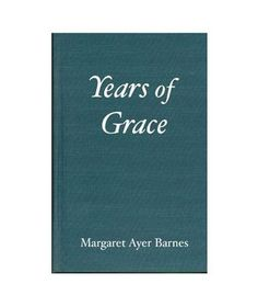 """Years of Grace, by Margaret Ayer Barnes """"Set in turn-of-the-century Chicago, this 1931 Pulitzer Prize winner follows the life of Jane Ward, from her first girlhood crush to the autumn of her life. Barnes reminds us that even the smallest decisions can make a carefully built life topple like a house of cards. This story will resonate deeply with anyone who has ever looked back and thought, What if?"""""""