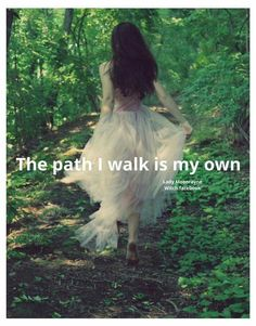 The path I walk is my own