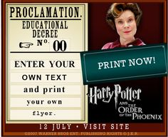 Make your own Harry Potter Proclamation sign! (On my computer, the print button doesn't work but I print screened and then cropped it in word to print.) http://harrypotter.warnerbros.co.uk/extras/proclamationmaker/proclamations.swf