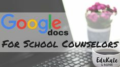 Check out how school counselors can use Google Docs  #schoolcounseling #scchat