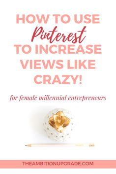 If you're a small biz owner frustrated with how to use Pinterest to increase views, check out this article on 5 things you can do to utilize Pinterest for growth! Click through to get the best Pinterest strategies for growing your list and followers! | The Ambition Upgrade