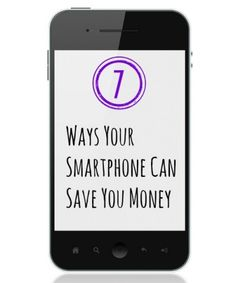 how to use your smartphone to save you money