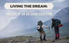 Being an Outdoor Educator is an amazing job. Here are some tips and tricks about how to make it a reality!