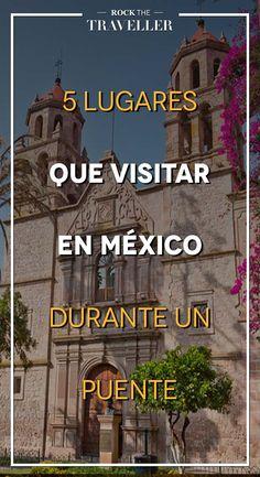 Se acerca un #puente y quieres #viajar, ¿dónde ir? Te proponemos varios #destinos de #México perfectos para estas fechas.