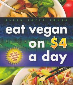 Eat #Vegan on $4 a day teaches you how to choose foods at low cost and packed with nutrition. Make Breakfast, Lunch and Dinner for $4 of less per person a day. Read more... http://www.veggiesensations.com/collections/vegan-cookbooks/products/eat-vegan-on-4-a-day