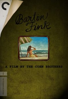 Barton Fink Directed by the Coen brothers....... 03/09/2014