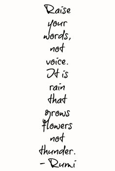 It Is Rain That Grows Flowers, Not Thunder.