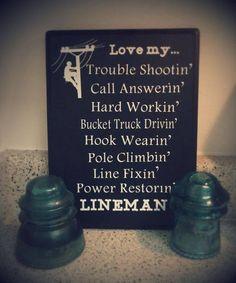 Love my. Lineman Love, Power Lineman, Vinyl Crafts, Wood Crafts, Lineman Tattoo, Lineman Shirts, Painted Wooden Signs, Girlfriend Quotes, Retirement Parties
