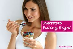 If you want to find out how to make eating right easier and far more effective, this is the guide for you!  Click to get your copy of '3 Secrets to Eating Right'. [Optin is required]