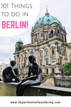 Looking for things to do in Berlin? Here's 101 options!                                                                                                                                                                                 More