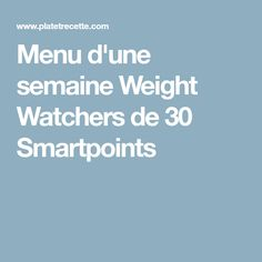 Menu d'une semaine Weight Watchers de 30 Smartpoints