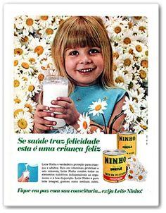 From Blog Caríssimas Catrevagens...: JÁ TOMOU SEU LEITE NINHO HOJE? Anúncio da década de 70