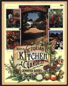 The Victorian Kitchen Garden by Jennifer Davies (1987-09-17): Amazon.co.uk: Jennifer Davies;: Books