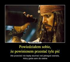 w dodatku alkoholika XD Wtf Funny, Funny Cute, Funny Memes, Jokes, Johny Depp, Captain Jack Sparrow, Disney Quotes, Pirates Of The Caribbean, Film Movie