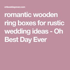 romantic wooden ring boxes for rustic wedding ideas - Oh Best Day Ever