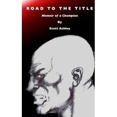ROAD TO THE TITLE: Memoir of a Champion (Kindle Edition)  http://www.amazon.com/dp/B00758LP6S/?tag=pininterests-20