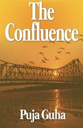 The Confluence  A beautiful story by Puja Guha - and it is in a different vein than her first book. However, she weaves a wonderful story about family...