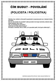 ČÍM BUDU? - POVOLÁNÍ POLICISTA / POLICISTKA Aktivity, hry, tvoření a činnosti k poznávání a seznamování se s různými druhy povolání Aktiv