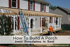 Get plenty of porch construction tips! From the porch foundation, to flooring, columns, railings and roof. Front-Porch-Ideas-and-More.com #porch #buildaporch #porchconstruction