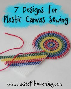 7 Designs For Sewing on Plastic Canvas Round Up with Muse of the Morning - plastic canvas is great for teaching kids to sew! Check out our kits!