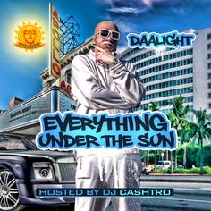 Download or stream Daalight, P.A.T., Los Musick, Premo Suave, Playboy Ashby, Jason Lyric, Tailon, Tone P, Epik, Roze - Everything Under The Sun