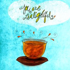 "#Tea and #followers #inmycircles Cheers to those who love tea and my creativiTEA. ""You are #TEAlightful."" What my #Tea says to me September 4 - Drink YOUR life in - with #graTEAtude and #TEAlight, cheers!   (What my #Tea says to me is a daily, illustrated series created by Jennifer R. Cook )"