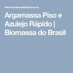 Argamassa Piso e Azulejo Rápido   Biomassa do Brasil