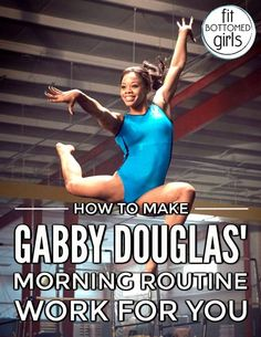 Want to start your day off on a focused and healthy note? Find out how to improve your daily life by making Gabby Douglas' morning routine work for you!