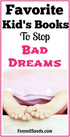 Favorite Kid's Books to Stop Bad Dreams. My little girl started having bad dreams and I bought these books to help explain to her about bad…
