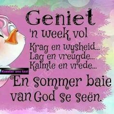 Geniet ń week vol van God se seën. Morning Greetings Quotes, Good Morning Messages, Good Morning Wishes, Day Wishes, Good Morning Quotes, Daily Thoughts, Positive Thoughts, Cute Picture Quotes, Evening Greetings