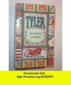 Sunshine  Welcome to Tyler (9780373825066) Pat Warren , ISBN-10: 0373825064  , ISBN-13: 978-0373825066 ,  , tutorials , pdf , ebook , torrent , downloads , rapidshare , filesonic , hotfile , megaupload , fileserve