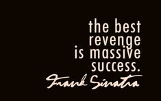 Love Frank Sinatra and love this quote.