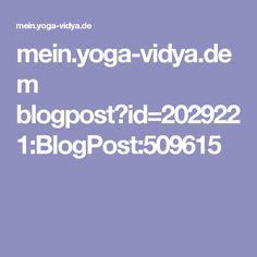mein.yoga-vidya.de m blogpost?id=2029221:BlogPost:509615