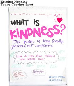 Anchor Chart to Teach Kindness in the Classroom. I will use this as a springboard into kindness --I can't wait to hear what my students will contribute! What Is Kindness, Kindness Matters, Teaching Kindness, Kindness Activities, 2nd Grade Classroom, School Classroom, Classroom Design, Classroom Ideas, Classroom Inspiration