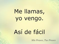 Mis Frases, Tus Frases: Me llamas