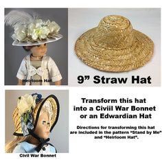 Hats are back in stock! Hard-to-find straw hat to fit the American Girl. The diameter of the brim is 9, and the crown is 4 across. This hat works very well to make the Civil War bonnet included in the pattern Stand by Me, or the Edwardian Hat featured in the pattern Afternoon Stroll and Edwardian Fancy.  If you would like to purchase the patterns, they are available at these listings:  Stand by Me Civil War Dress…