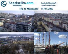 Trip to Murmansk 8-10 May 2015 | Saariselka.com #saariselka #saariselkabooking #staffadventure #saariselankeskusvaraamo