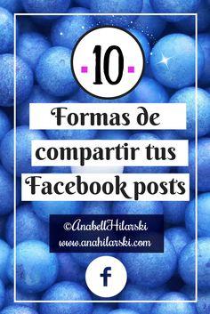10 Formas de compartir tus Facebook posts.  #Facebook #Marketing #RedesSociales