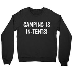 Camping Is In-Tents Shirt Crewneck Sweatshirt FUNKI SHOP https://www.amazon.com/dp/B01M1KPKND/ref=cm_sw_r_pi_dp_x_9JCkybGBNHH51